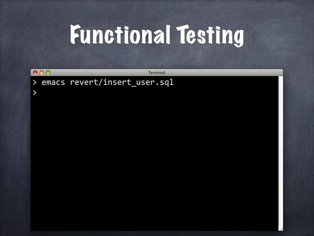 Functional Testing   emacs revert/inse...