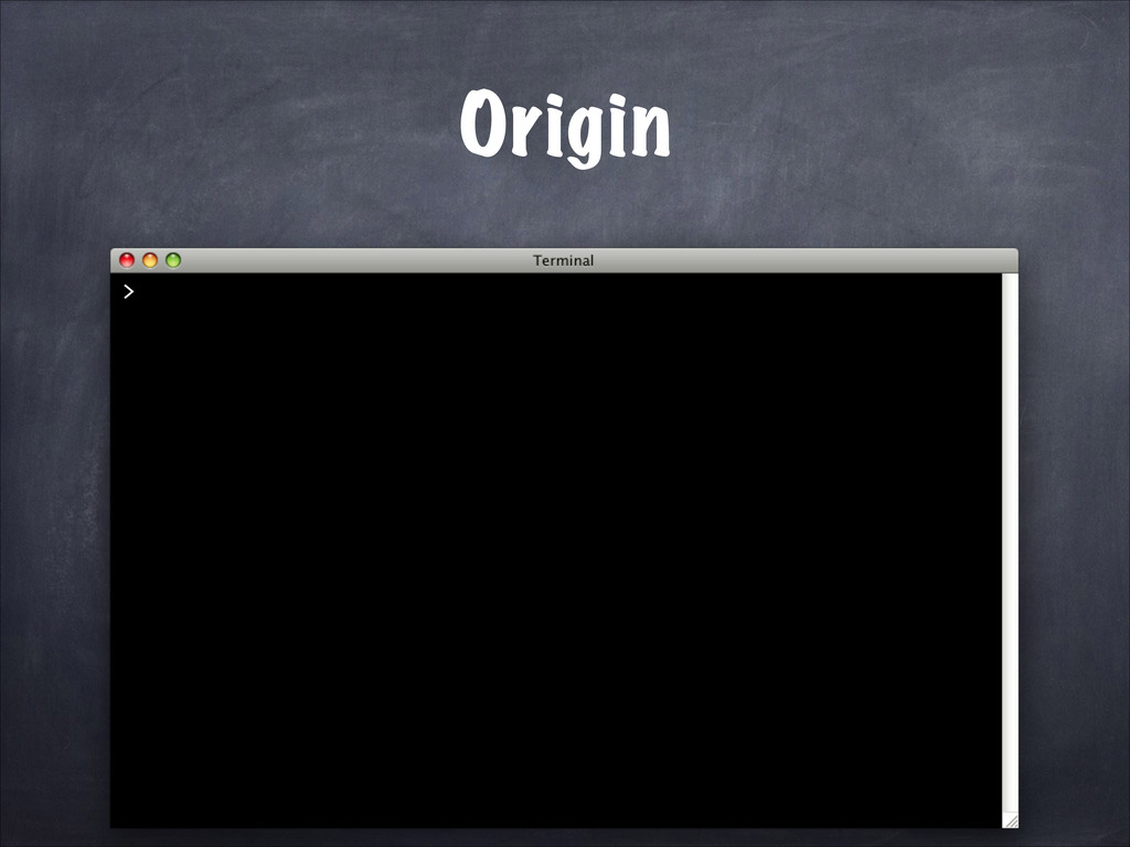 > Origin