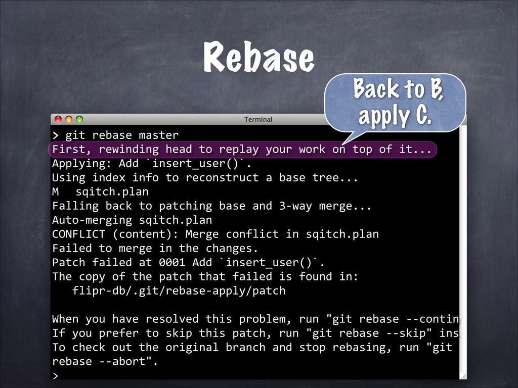 > git rebase master First, rewindin...