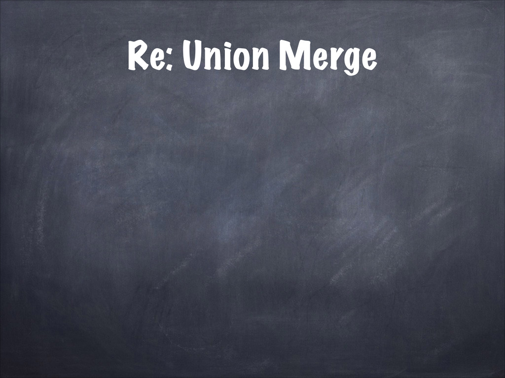 Re: Union Merge