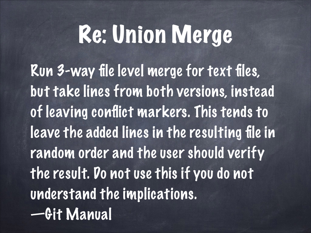 Re: Union Merge Run 3-way file level merge for t...