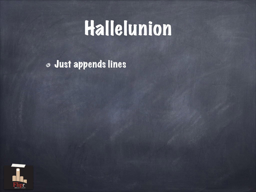 Hallelunion Just appends lines antisocial netwo...
