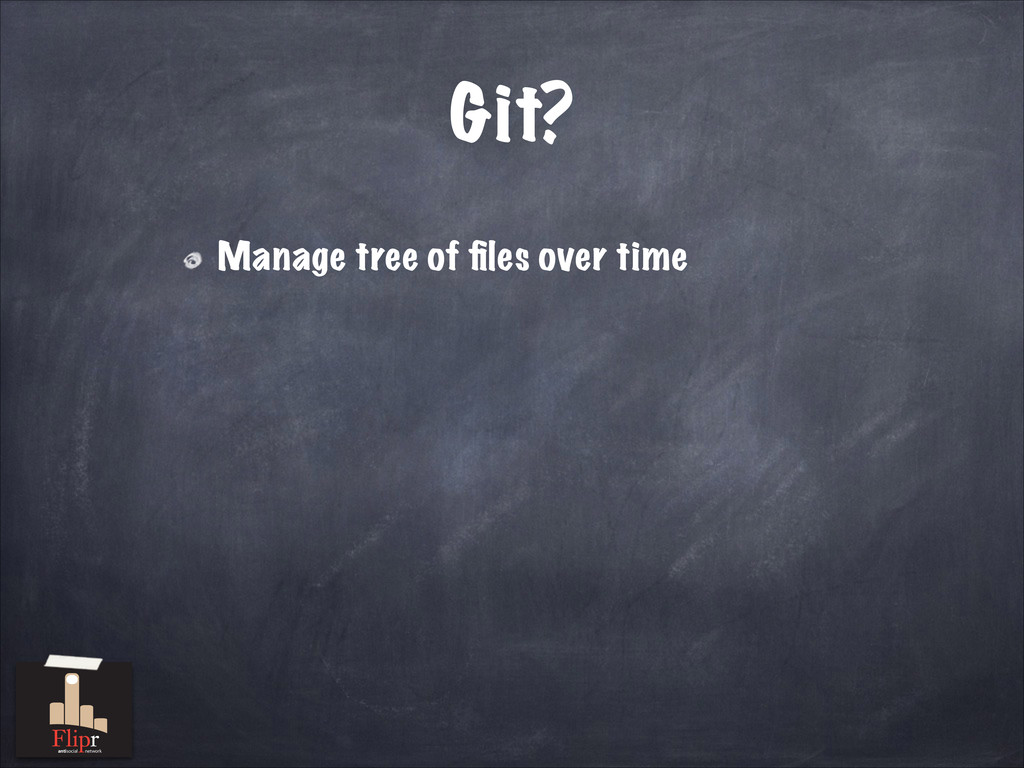 Git? Manage tree of files over time antisocial n...