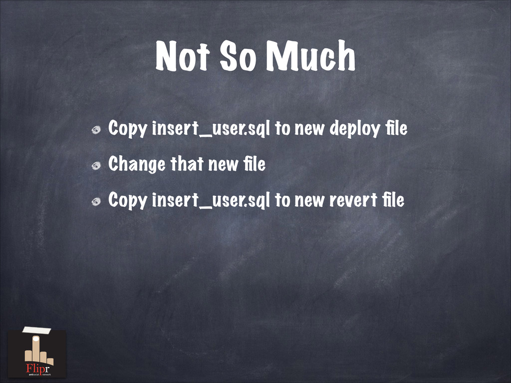 Not So Much Copy insert_user.sql to new deploy ...