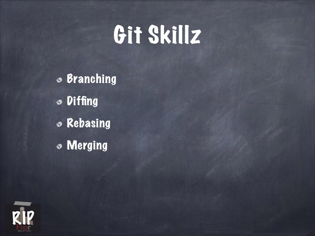 Git Skillz Branching Diffing Rebasing Merging an...