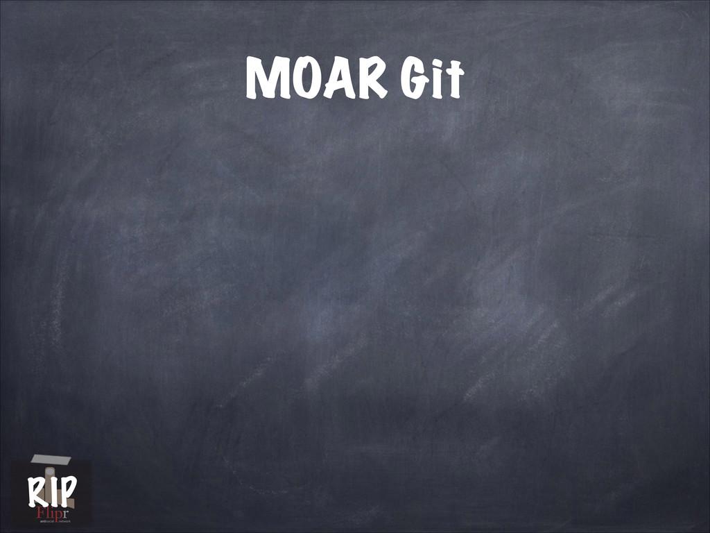 MOAR Git antisocial network RIP