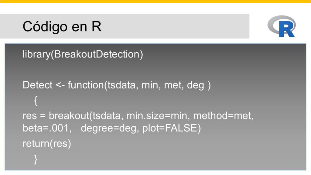 Código en R library(BreakoutDetection) Detect <...