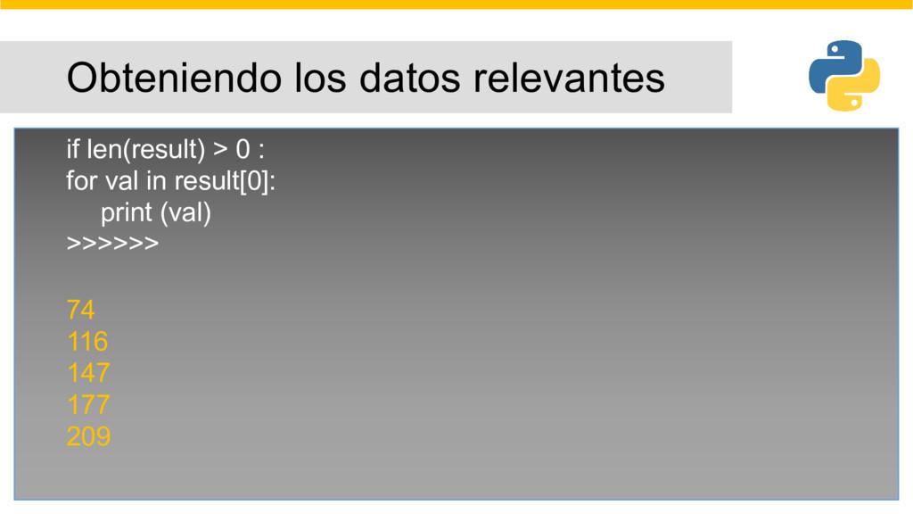 Obteniendo los datos relevantes if len(result) ...