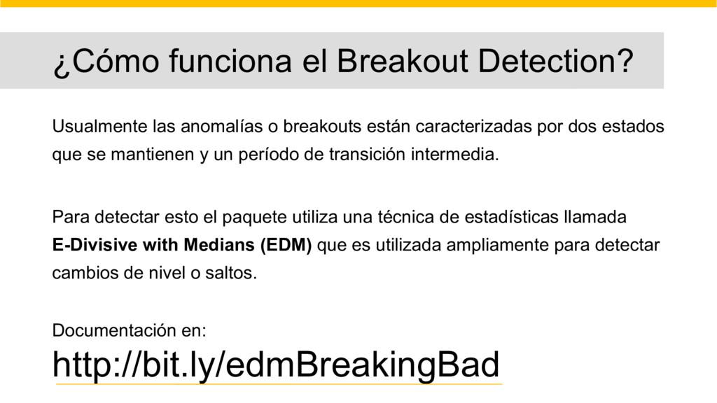 ¿Cómo funciona el Breakout Detection? Usualment...