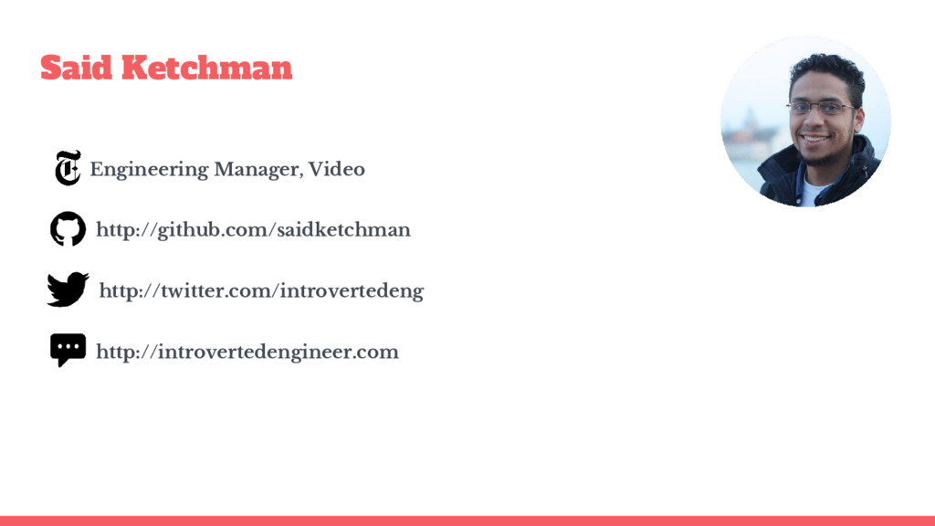 Said Ketchman Engineering Manager, Video http:/...