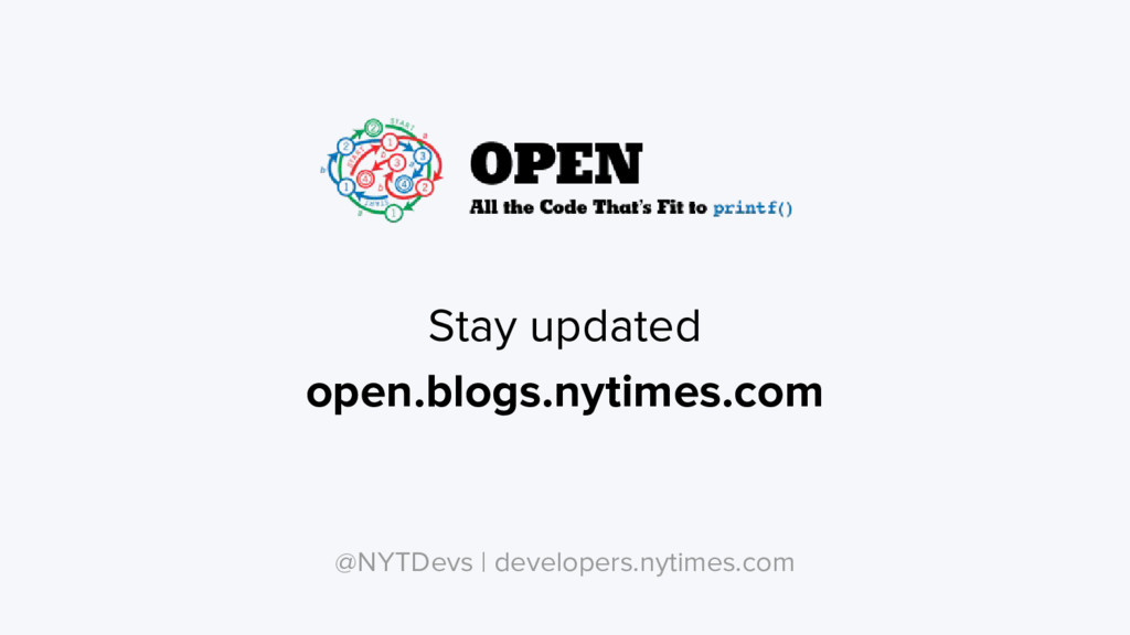 Stay updated open.blogs.nytimes.com @NYTDevs | ...