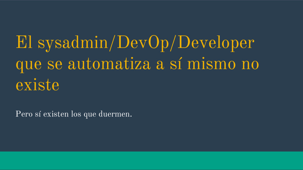 El sysadmin/DevOp/Developer que se automatiza a...