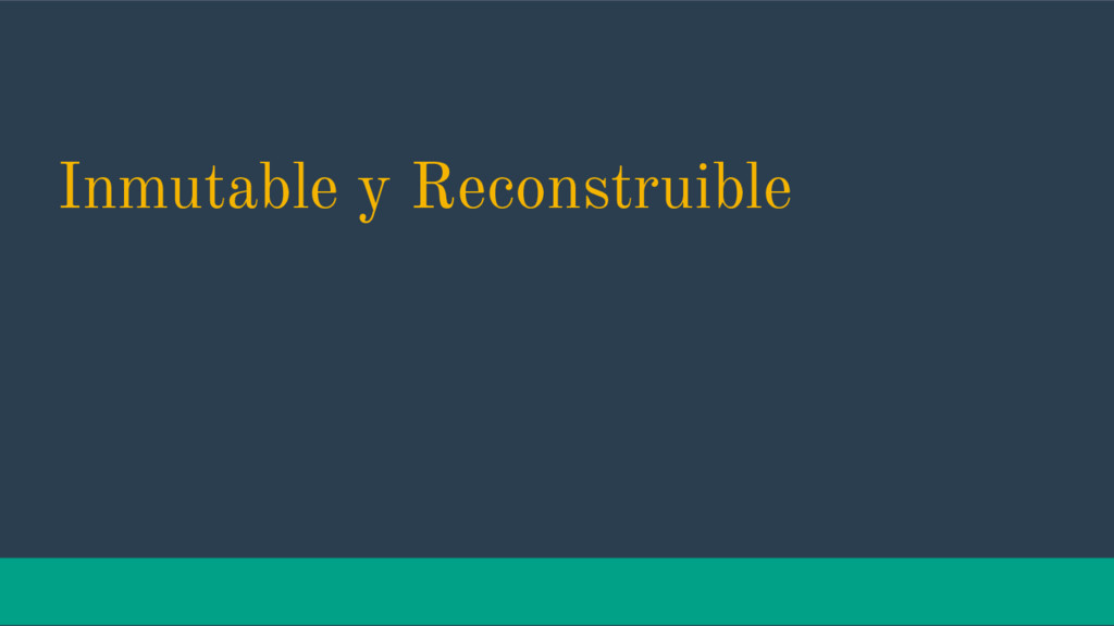 Inmutable y Reconstruible