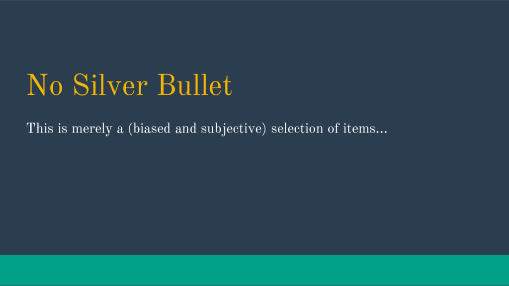 No Silver Bullet This is merely a (biased and s...