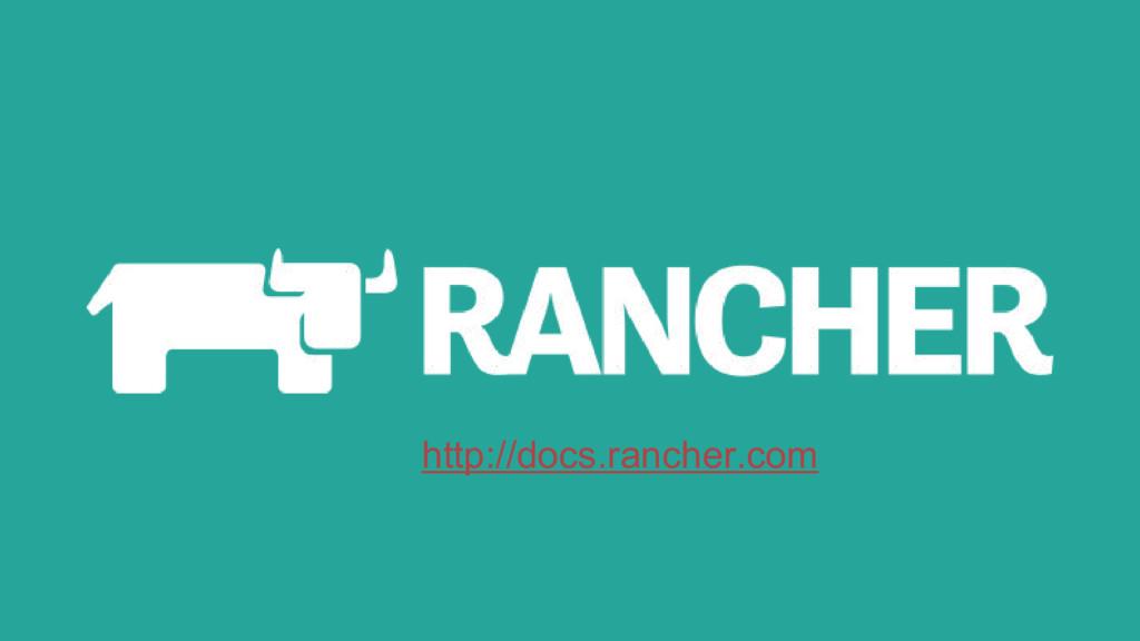 http://docs.rancher.com