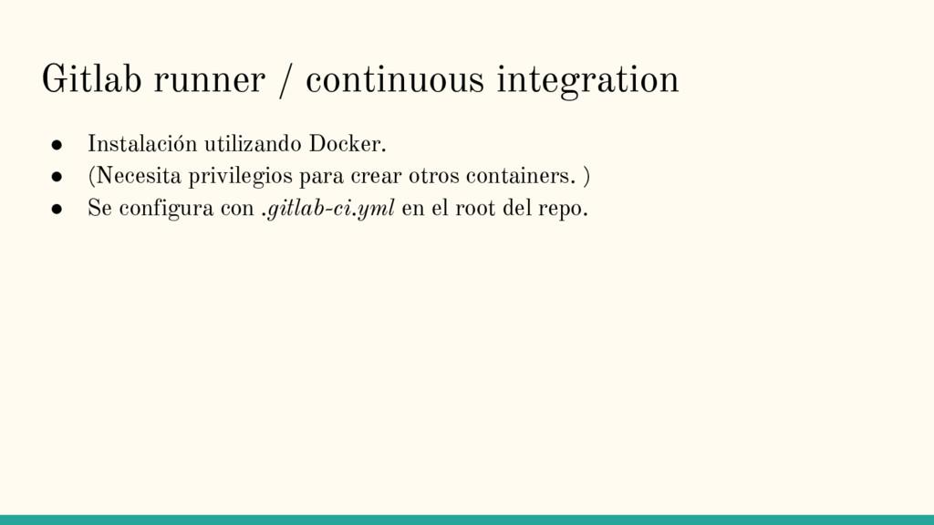 Gitlab runner / continuous integration ● Instal...