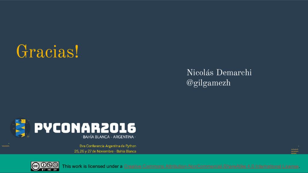 Gracias! Nicolás Demarchi @gilgamezh This work ...