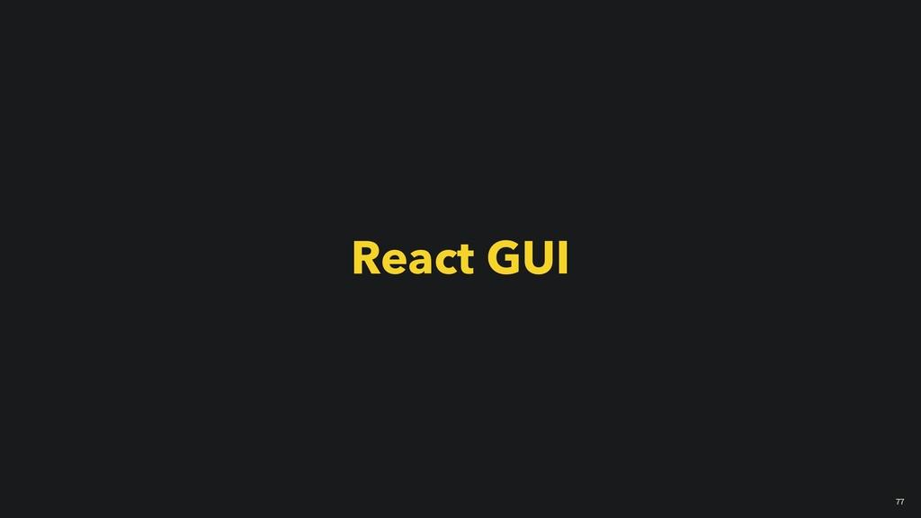 React GUI 77