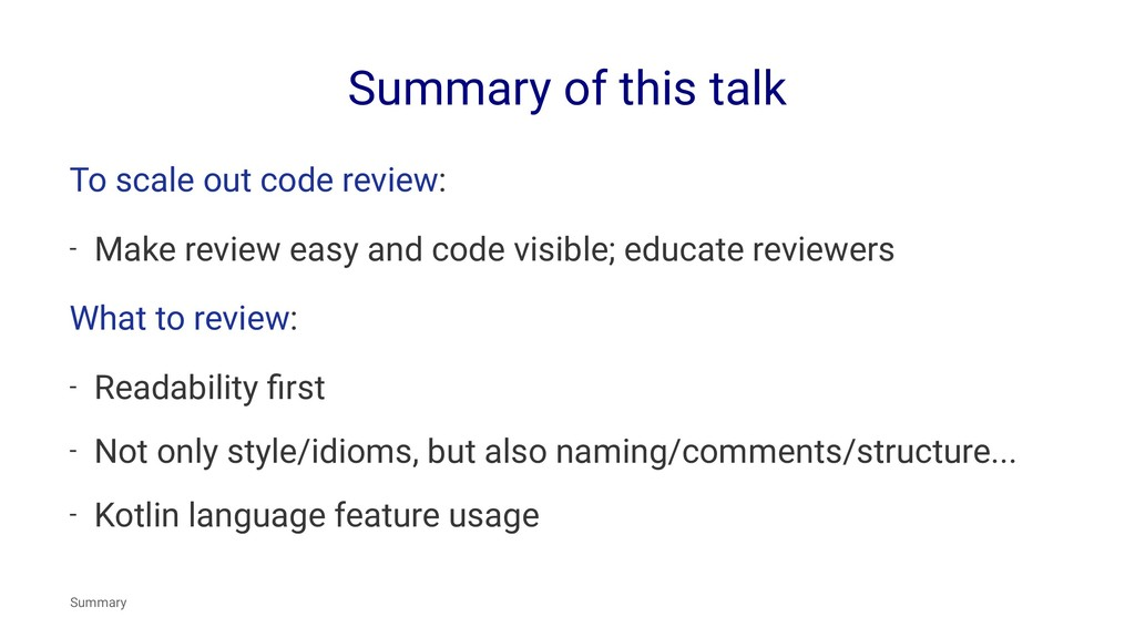 Summary of this talk To scale out code review: ...