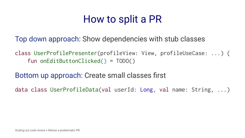 How to split a PR Top down approach: Show depen...