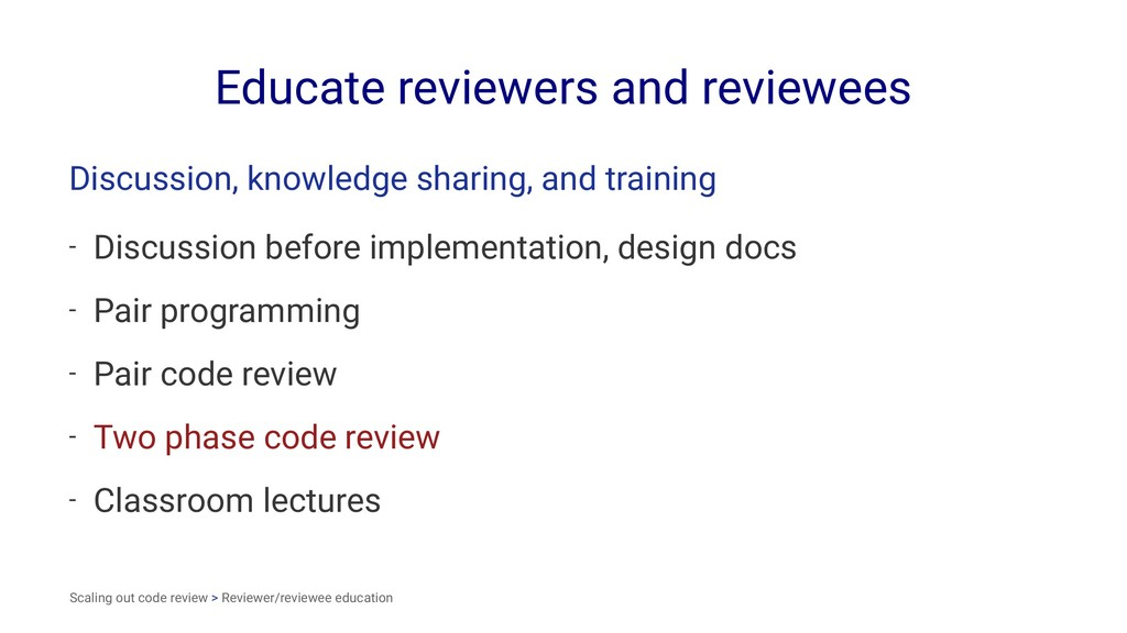 Educate reviewers and reviewees Discussion, kno...