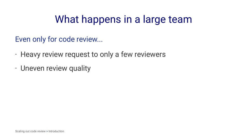 What happens in a large team Even only for code...