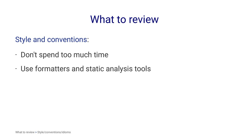 What to review Style and conventions: - Don't s...