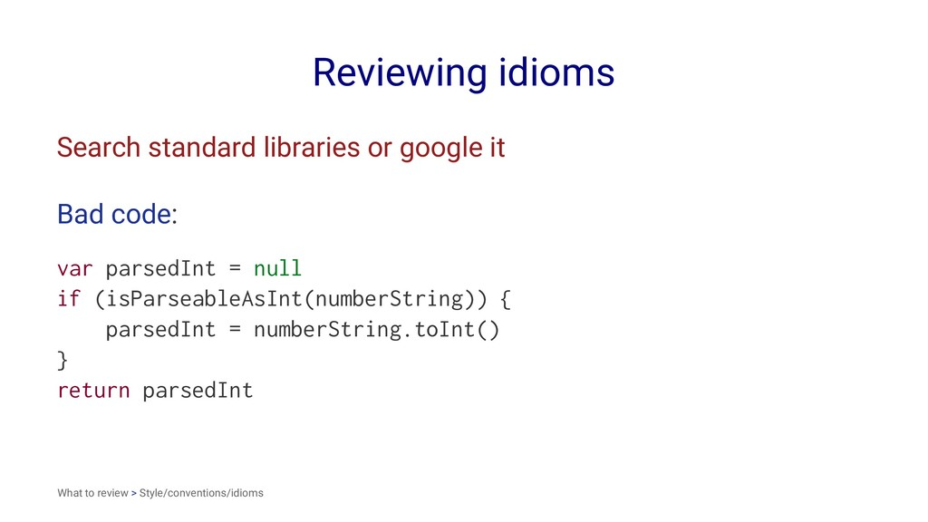 Reviewing idioms Search standard libraries or g...