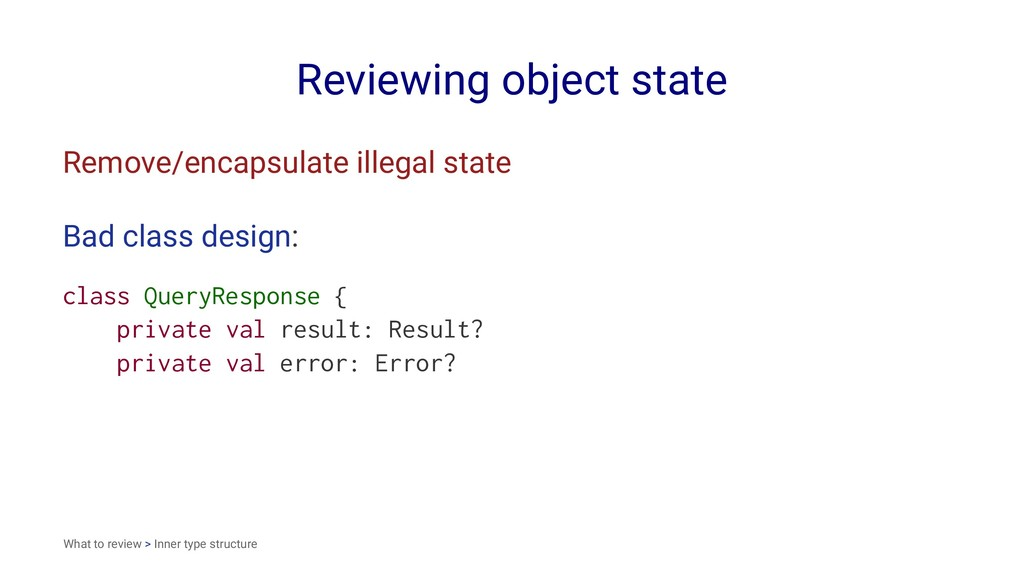 Reviewing object state Remove/encapsulate illeg...