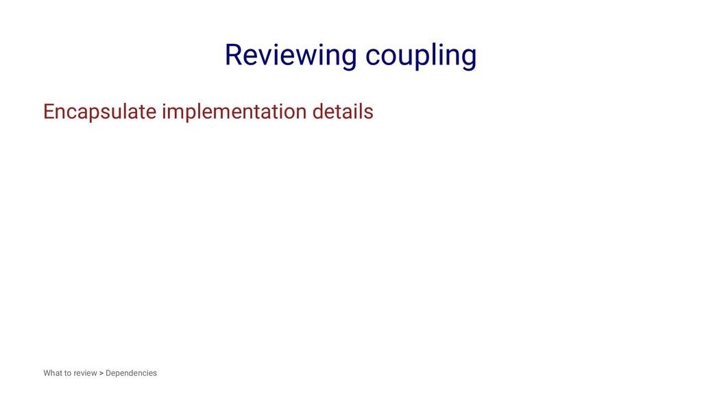 Reviewing coupling Encapsulate implementation d...