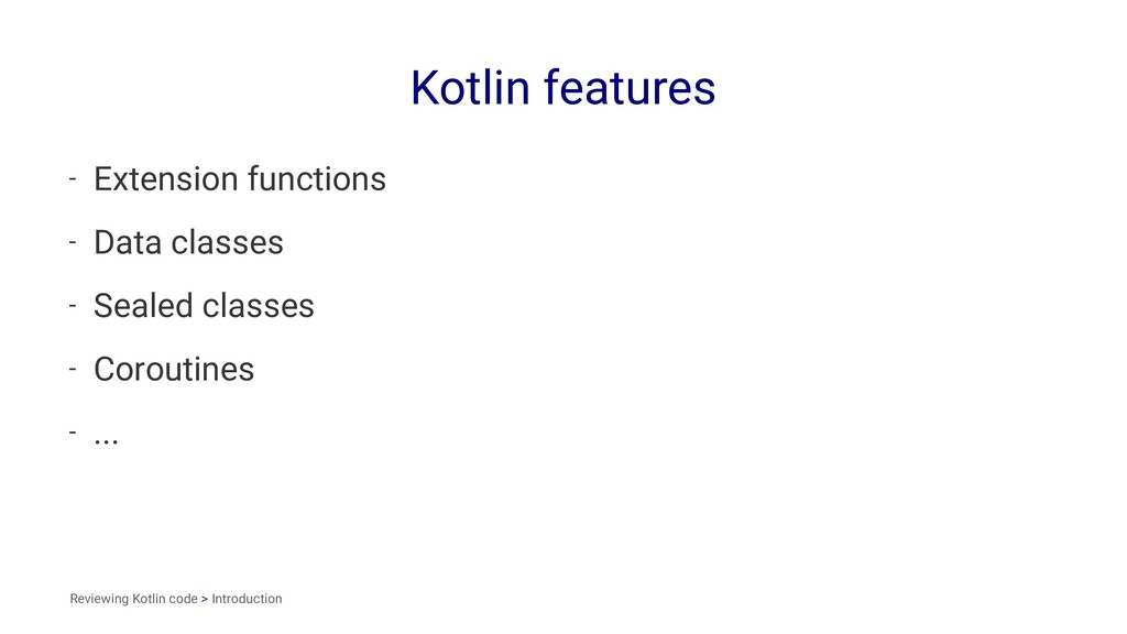 Kotlin features - Extension functions - Data cl...