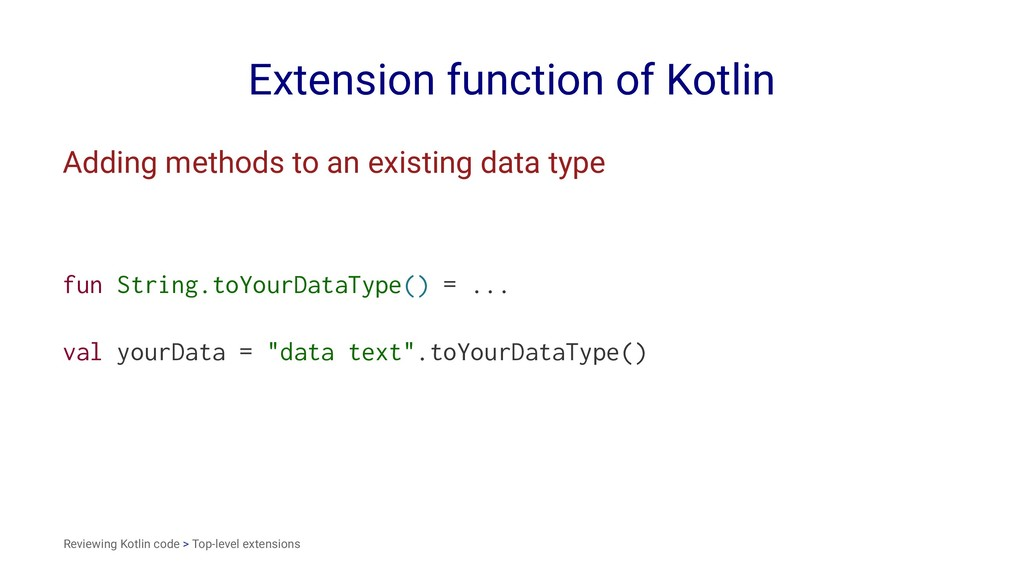 Extension function of Kotlin Adding methods to ...