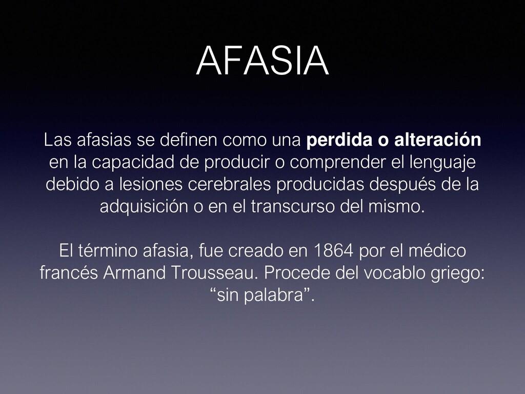 AFASIA Las afasias se definen como una perdida ...