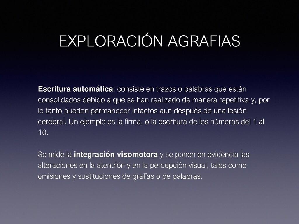 EXPLORACIÓN AGRAFIAS Escritura automática: cons...