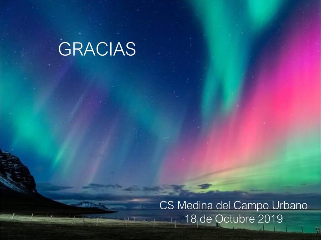 GRACIAS CS Medina del Campo Urbano 18 de Octubr...