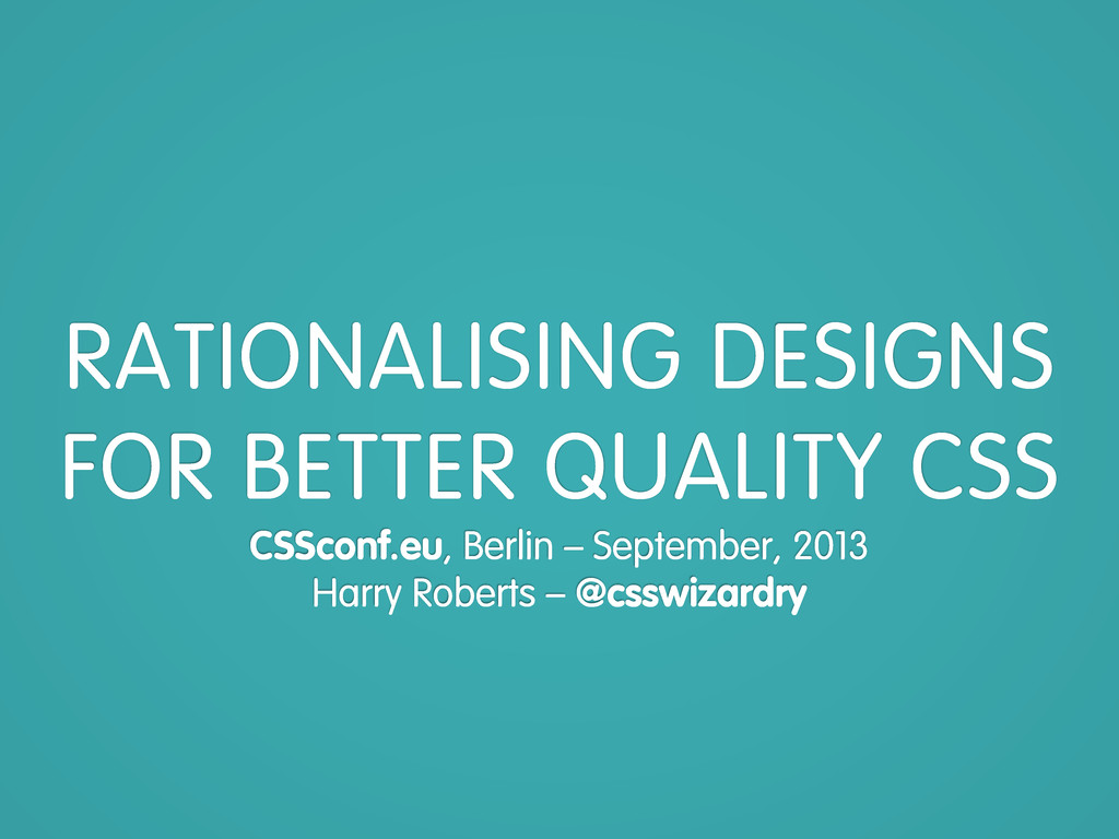 RATIONALISING DESIGNS FOR BETTER QUALITY CSS CS...
