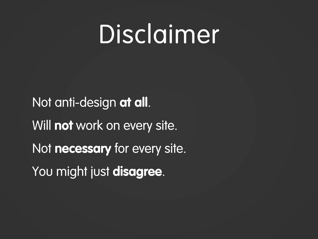 Not anti-design at all. Will not work on every ...