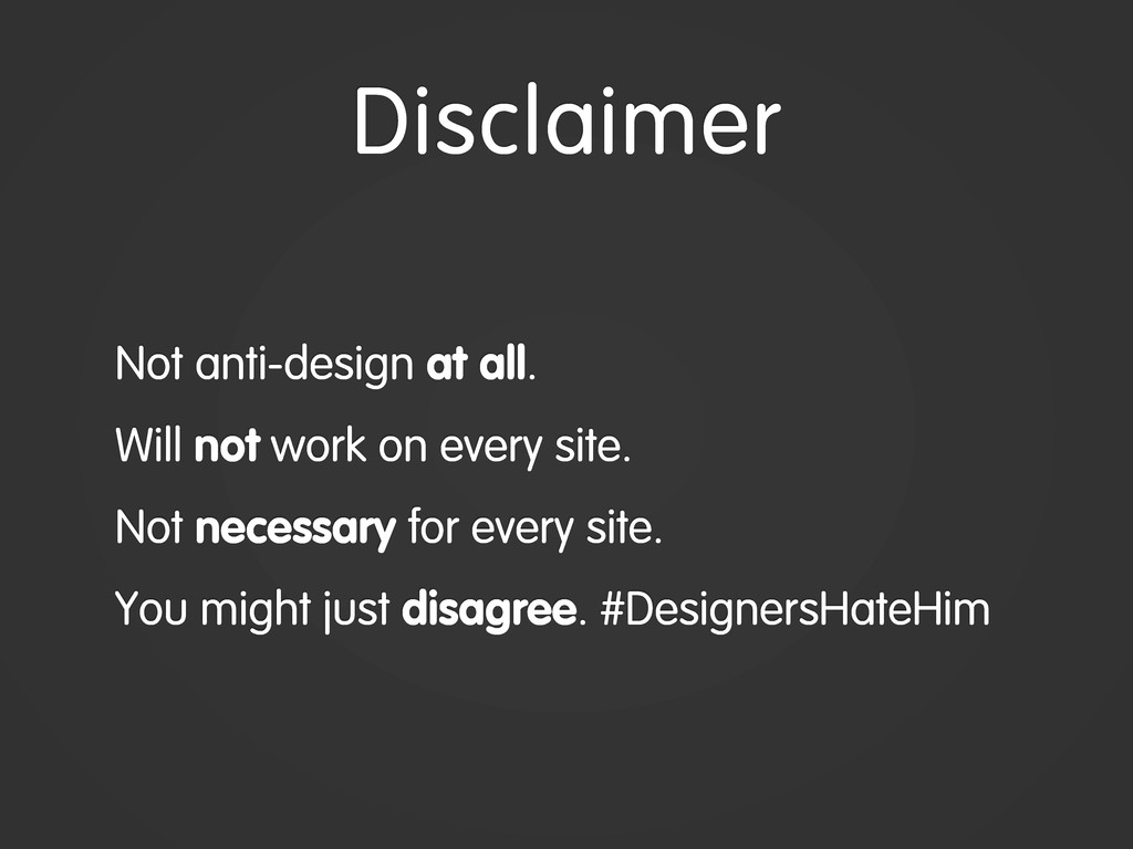 Disclaimer Not anti-design at all. Will not wor...