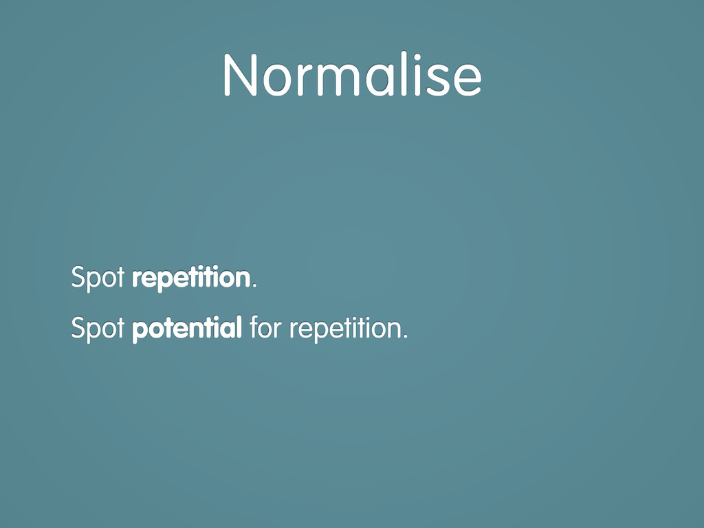 Spot repetition. Spot potential for repetition....