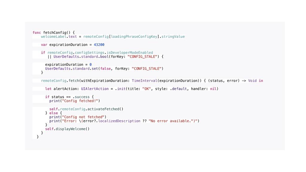 func fetchConfig() { welcomeLabel.text = remote...