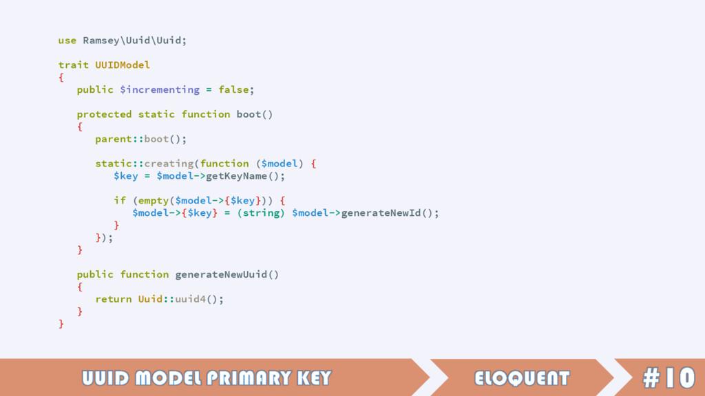use Ramsey\Uuid\Uuid; trait UUIDModel { public ...