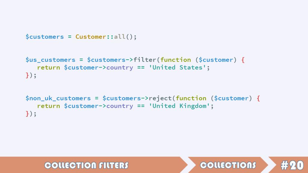 $customers = Customer::all(); $us_customers = $...