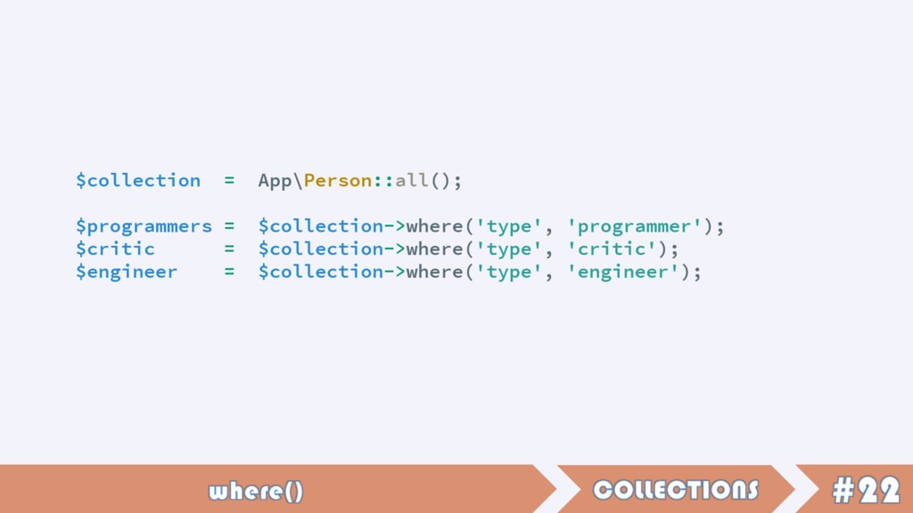 $collection = App\Person::all(); $programmers =...