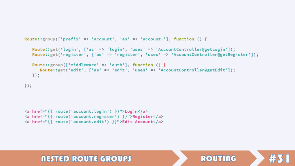 Route::group(['prefix' => 'account', 'as' => 'a...