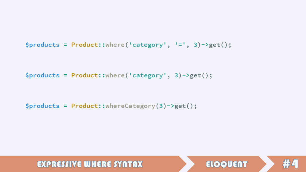 $products = Product::where('category', '=', 3)-...