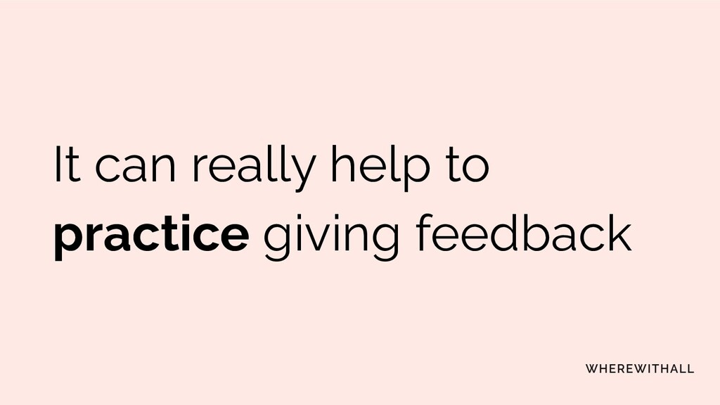 Ask about others' preferred feedback medium and...