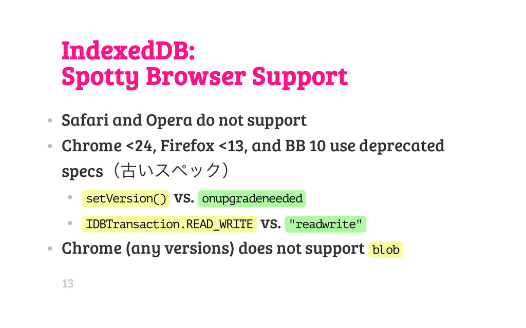 IndexedDB: Spotty Browser Support • Safari and ...