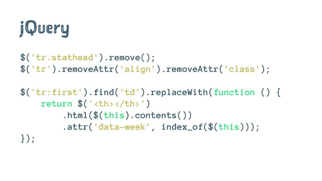jQuery $('tr.stathead').remove(); $('tr').remov...