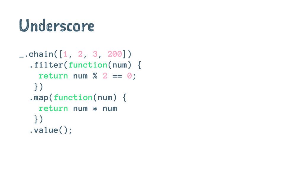Underscore _.chain([1, 2, 3, 200]) .filter(func...
