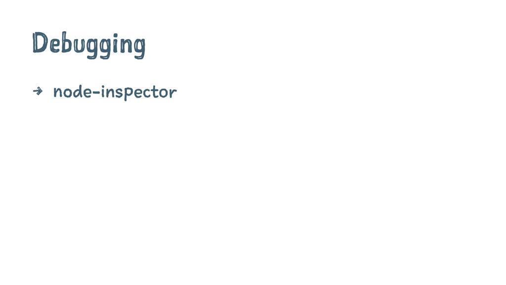 Debugging 4 node-inspector